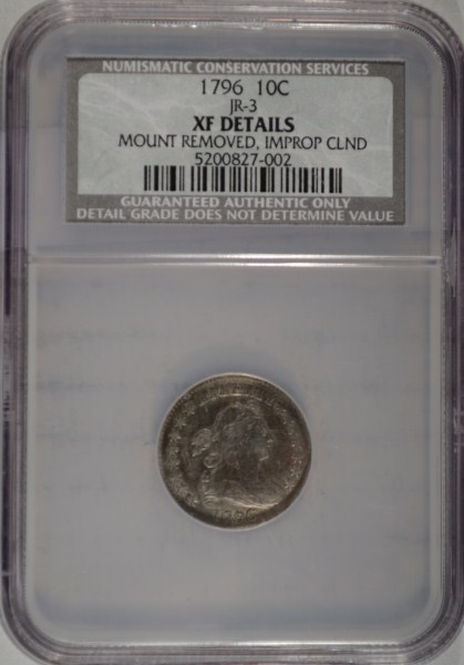 1796 Bust dime JR-3 NCSXF removed from mount clnd-XF GS =$9750 Est $5500-$6000